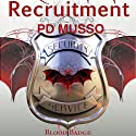 Recruitment: Blood Badge, Book 1 (       UNABRIDGED) by P. D. Musso Narrated by Em Eldridge