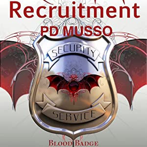 Recruitment: Blood Badge, Book 1 | [P. D. Musso]