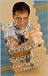 Paul Vunak's 45 Combat Secrets: Conte...
