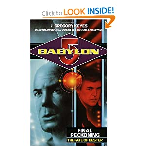 Final Reckoning: The Fate of Bester (Babylon 5) by J. Gregory Keyes