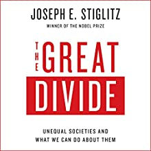 The Great Divide: Unequal Societies and What We Can Do About Them (       UNABRIDGED) by Joseph E. Stiglitz Narrated by Kevin Pariseau