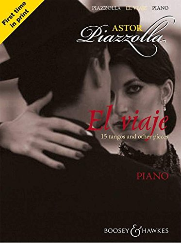 Astor Piazzolla: El Viaje: 15 Tangos and Other Pieces: Piano