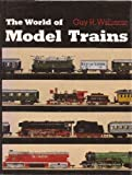The World of Model Trains (Illustrated) (0233962271) by Williams, Guy R.