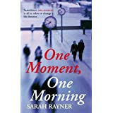 One Moment, One Morningby Sarah Rayner
