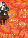 The Immortal Life of Henrietta Lacks (Thorndike Press Large Print Nonfiction Series)