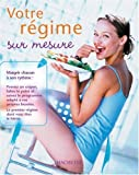 Votre rgime sur mesure