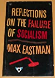 Reflections on the failure of socialism.