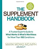 The Supplement Handbook: A Trusted Expert's Guide to What...