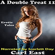 A Double Treat 11 (       UNABRIDGED) by Carl East Narrated by Scarlett Day