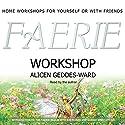 Faerie Workshop Speech by Alicen Geddes-Ward Narrated by Alicen Geddes-Ward