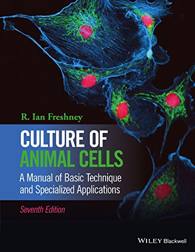Culture of Animal Cells: A Manual of Basic Technique and Specialized Applications