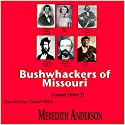 Bushwhackers of Missouri and General Order 11 Audiobook by Meredith Isaac Anderson Narrated by David Webb