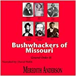 Bushwhackers of Missouri and General Order 11 | Meredith Isaac Anderson