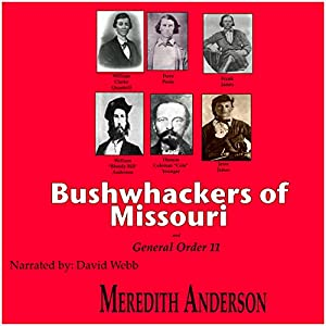 Bushwhackers of Missouri and General Order 11 Audiobook