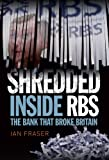 Shredded: The Rise and Fall of the Royal Bank of Scotland