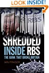 Shredded: Inside RBS, the Bank That B...