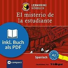 El misterio de la estudiante (Compact Lernkrimi Hörbuch): Spanisch Niveau A2 - inkl. Begleitbuch als PDF (       ungekürzt) von Mario M. Gijón Gesprochen von: Olga Carrasquedo
