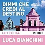 Dimmi che credi al destino | Luca Bianchini