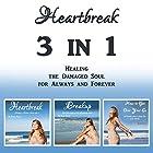 Heartbreak: 3 in 1 - Healing the Damaged Soul for Always and Forever Hörbuch von Cammy Dawson Gesprochen von: Kelly McGee