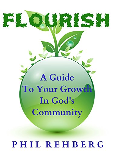 Flourish: A Guide To Your Growth In God's Community by Phil Rehberg ebook deal