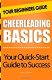 Cheerleading Basics: Your Beginners Guide