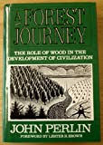 A Forest Journey: Role of Wood in the Development of Civilization J Perlin