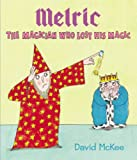 Melric the Magician Who Lost His Magic