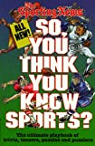 So, You Think You Know Sports? (0892045833) by Smith, Ron