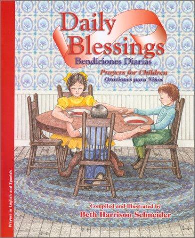 Daily Blessings = Bendiciones Diarias: Prayers for Children = Oraciones para Ninos (Prayers for Children, 1)
