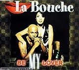 Be My Lover von LA BOUCHE bei Amazon kaufen