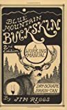 Blue Mountain Buckskin: A Working Manual For Dry-scrape Braintan