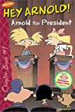 Arnold for President (Hey Arnold! Chapter Books)