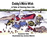 Crabbys Water Wish: A Tale of Saving Sea Life