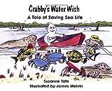 Crabbys Water Wish: A Tale of Saving Sea Life