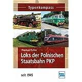 Loks der Polnischen Staatsbahnen PKP: seit 1945 (Typenkompass)