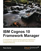 IBM Cognos 10 Framework Manager Front Cover