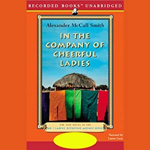 In the Company of Cheerful Ladies: The No. 1 Ladies' Detective Agency | [Alexander McCall Smith]