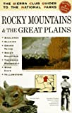 The Sierra Club Guide to the National Parks of the Rocky Mountains and the Great Plains (Sierra Club Guides to the National Parks) (0679764968) by Sierra Club
