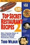 Top Secret Restaurant Recipes 2: More...