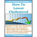 How To Lower Cholesterol - Naturally Lower Your Cholesterol and Low Cholesterol Diet Solutions ~ Carter McGuire