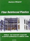 Fiber reinforced plastics. Utilizzo dei materiali compositi a matrice polimerica in edilizia civile