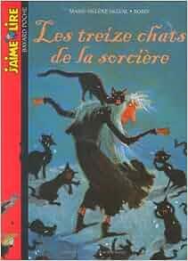 Amazon.fr - Les treize chats de la sorcière - Marie-Hélène