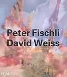 Peter Fischli & David Weiss (Contemporary Artists (Phaidon)) (0714843237) by Fleck, Robert