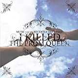 Music for the Recently Deceased by I Killed the Prom Queen (2006-11-14)
