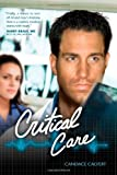 Critical Care (Mercy Hospital, Book 1)