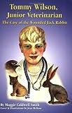 Tommy Wilson, Junior Veterinarian: The Case of the Wounded Jack Rabbit (Tommy Wilson, Junior Veterinarian)