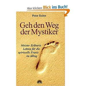 eBook Cover für  Geh den Weg der Mystiker Meister Eckharts Lehren f xFC r die spirituelle Praxis im Alltag