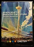 When Seattle Invented the Future: The 1962 World's Fair