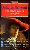echange, troc Juliette Benzoni - Secret d'état, tome 2. Roi des Halles