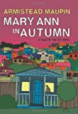 Mary Ann in Autumn: A Tales of the City Novel Armistead Maupin